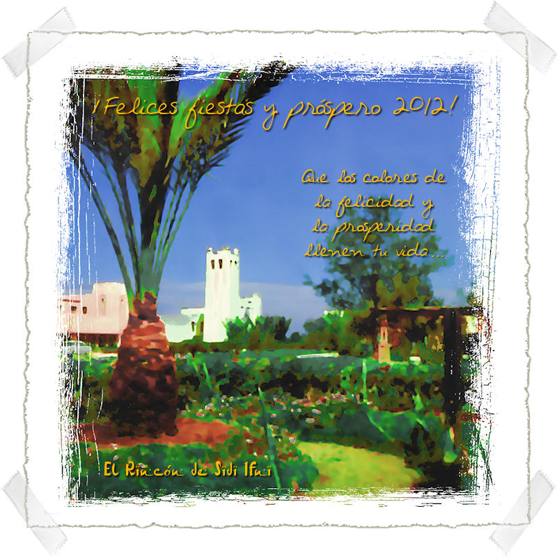 ¡Felices fiestas y próspero 2012! desde El Rincón de Sidi Ifni